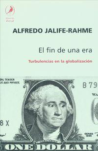 El  fin de una era  -  Turbulencias En La Globalizacion - Rahme Jalife
