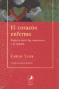 CORAZON ENFERMO, EL - PUENTES ENTRE LAS EMOCIONES Y EL INFARTO