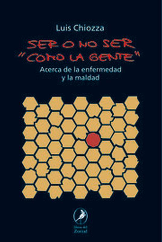 """Ser O No Ser """"como La Gente"""" - Luis Chiozza"""