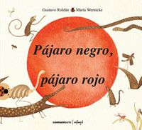 Pajaro Negro, Pajaro Rojo - Gustavo  Roldan  /  Maria   Wernicke (il. )