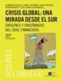 Crisis Global - Una Mirada Desde El Sur - L.  Bleger  /  [ET AL. ]