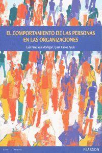 El comportamiento de las personas en las organizaciones - Luis  Perez Van Morlegan  /  Juan Carlos  Ayala