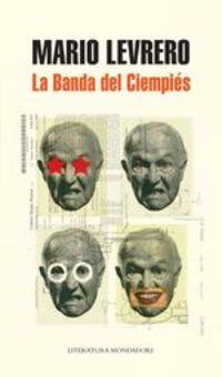 La Banda Del Ciempiés - Mario Levrero