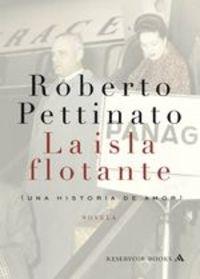 La Isla Flotante. Una Historia De Amor - Roberto Pettinato