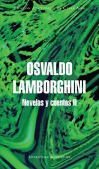 Novelas Y Cuentos 2. Edición Al Cuidado De César Aira - Osvaldo Lamborghini