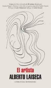 El Artista. Adaptación Libre De La Película El Artista Dirigida Por Gastón Duprat Y Mariano - Alberto Laiseca