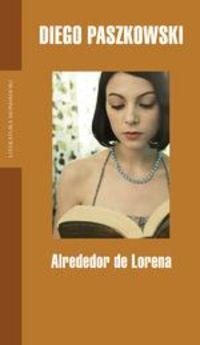 Alrededor De Lorena - Diego Paszkowski