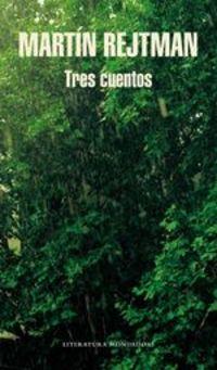 Tres Cuentos - Martín Rejtman