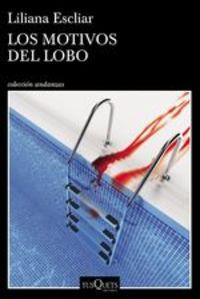 Los Motivos Del Lobo - Liliana Escliar