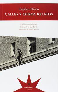 Calles Y Otros Relatos - Stephen Dixon