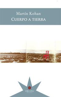 Cuerpo A Tierra - Martin Kohan