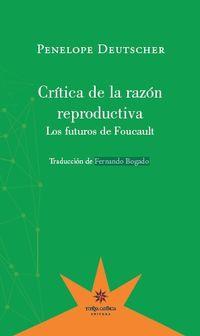 Critica De La Razon Reproductiva - Penelope Deutscher