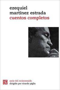 Cuentos Completos (ezequiel Martinez) - Ezequiel Martinez Estrada