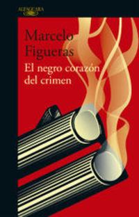 El Negro Corazón Del Crimen - Marcelo Figueras