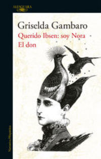 El Don Y Querido Ibsen, Soy Nora - Griselda Gambaro