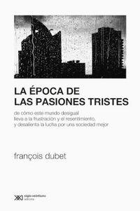 EPOCA DE LAS PASIONES TRISTES, LA