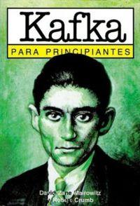 Kafka Para Principiantes - David Zane  Mairowitz  /  Roberts  Crumb