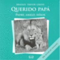 QUERIDO PAPA - PADRE, AMIGO, HEROE