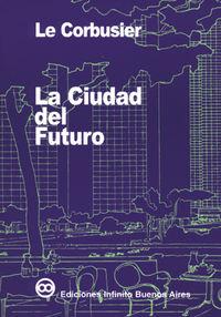 La ciudad del futuro - Le Corbusier