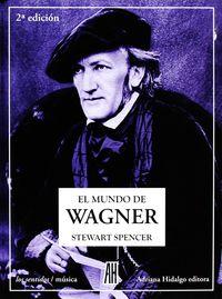 El  mundo de wagner (2ª ed. ) - Spencer Stewart