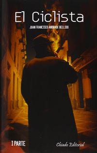 El  ciclista (2 vols. ) - Juan Francisc Andrade Bellido