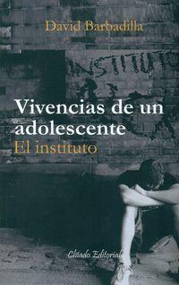 Vivencias De Un Adolescente - El Instituto - David Barbadilla
