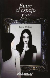 Entre El Espejo Y Yo - Lucia Medina