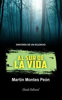 Al Sur De La Vida - Martin Montes Peon