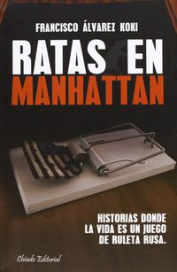 Ratas En Manhattan - Francisco Alvarez Koki