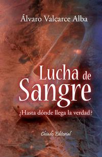 La lucha de sangre - Alvaro Valcarce Alba
