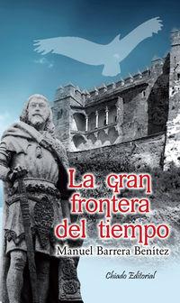 La gran frontera del tiempo - Manuel Barrera Benitez