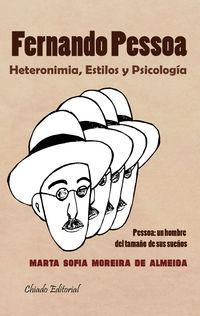 Fernando Pessoa - Heteronimia, Estilos Y Psicologia - Marta Moreira De Almeida