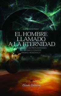 El hombre llamado a la eternidad - Adrian Sosa Nuez