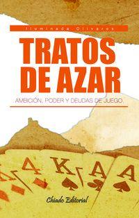Tratos De Azar - Iluminada Olivares