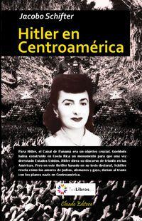Hitler En Centroamerica - Jacobo Schifter