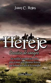 hereje, camino de sangre - Juan C. Rojas