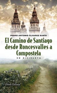 El camino de santiago desde roncesvalles a compostela - Pedro Antonio Alvarez Babio