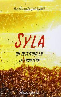 Syla, Un Instituto En La Frontera - Maria Angeles Trujillo Jimenez