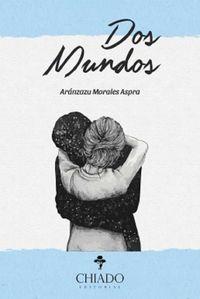 Dos Mundos - Aranzazu Morales Aspra