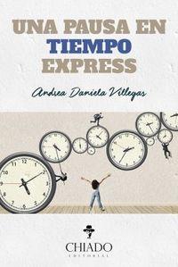 Una pausa en tiempo express - Andrea Daniela Villegas
