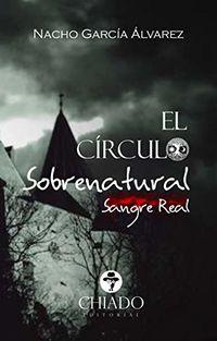 Circulo Sobrenatural, El (sangre Real) - Nacho Garcia Alvarez