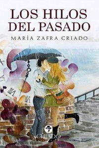 Los hilos del pasado - Maria Zafra Criado