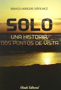 Solo - Una Historia, Dos Puntos De Vista - Rayco Vargas Sanchez