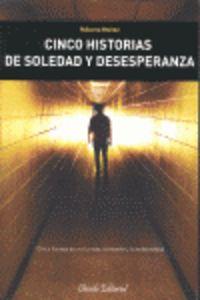 Cinco Historias De Soledad Y Desesperanza - Maximo Muñoz