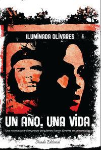 Una Vida, Un año - Iluminada Olivares