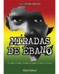 Miradas De Ebano - Alejandro Romera