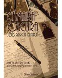 Camara Oscura - Jesus Garcia Blanca