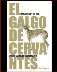 El galgo de cervantes - Carlos Pereira