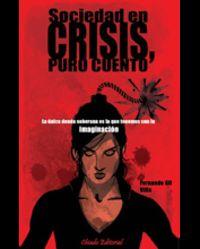 Sociedad En Crisis, Puro Cuento - Fernando Gil Villa