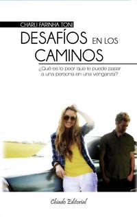 Desafios En Los Caminos - Charli Farinha Toni